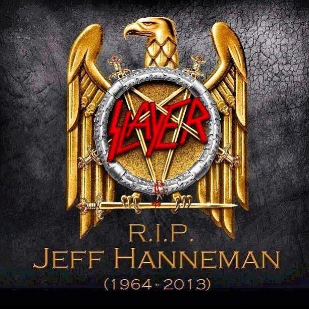 SLAYER RIP+Jeff+Hanneman.+I+started+disliking+Slayer+in+the+past+_4d8493918c5c888faa15c459e9cc753d